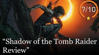 Shadow of the Tomb Raider Review [PS4, Xbox One, & PC]