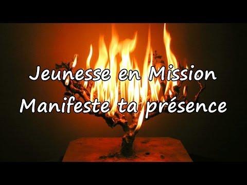 Jeunesse en Mission - Manifeste ta présence [avec paroles]