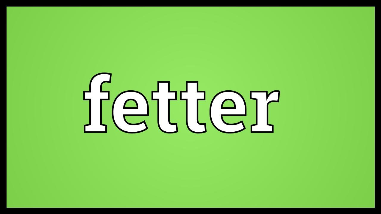 Fetter Meaning