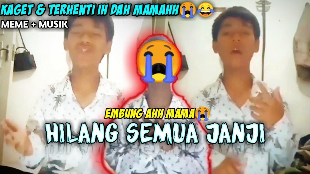 Nangis Mamah Nyanyi Terhenti Embung Ahh Mama Hilang Semua Janji Vidio Lucu Meme 2020 Youtube
