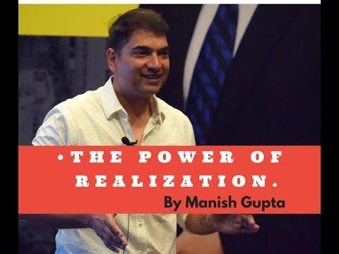 The Power Of Realisation | By Manish Gupta | Chrysalis | Powerful Life Insights |