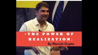 The Power Of Realisation | By Manish Gupta | Chrysalis | Powerful Life Insights |