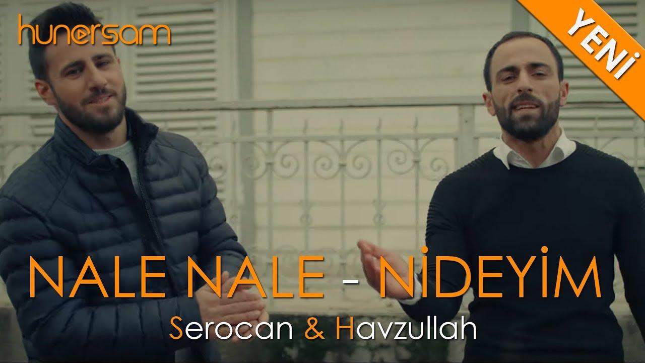 Serocan & Havzullah - Nale Nale - Nideyim 2020