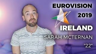 "???????? Ireland - Sarah McTernan ""22"" - My reaction (Eurovision 2019)"