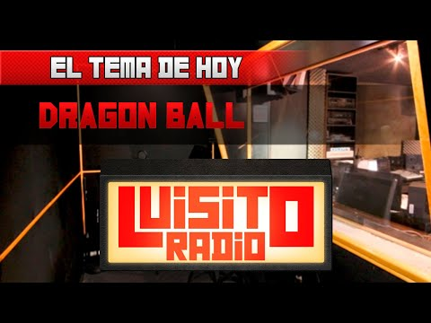 Luisito Radio - Dragon Ball y FedeCOD