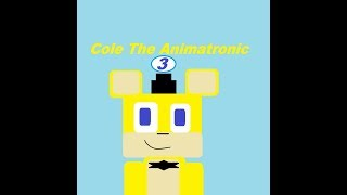 Roblox #144 [Cole The Animatronic The Movie 3 Part 23]