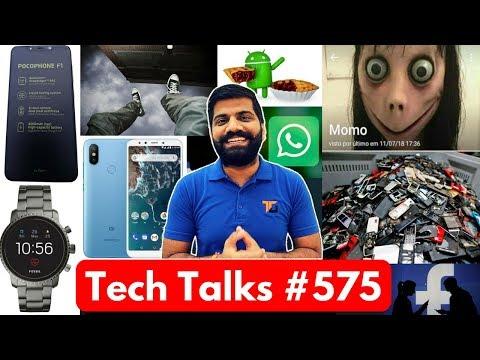 Tech Talks #575 - Mi A2 Price, Momo Challenge, Android 9 Pie, Whatsapp Spam, Pixel 3, Facebook Banks