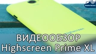 Видеообзор Highscreen Prime XL