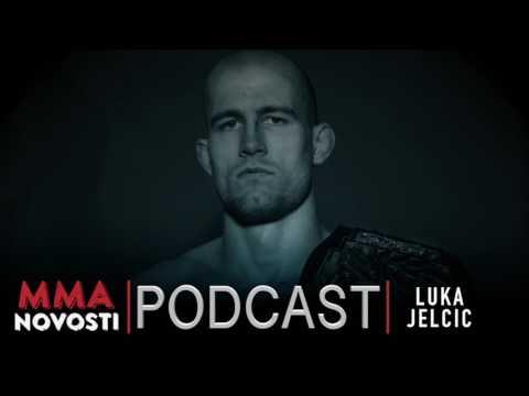 MMANovosti- Podcast #37 - Luka Jelčić i Zlatko Ostrogonac - Usponi i padovi, UFC209...