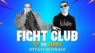 Download Video FIGHT CLUB - ?¿? vs DEBBIT - Ottavi di Finale 3 (Finale VII edizione) MP3 3GP MP4