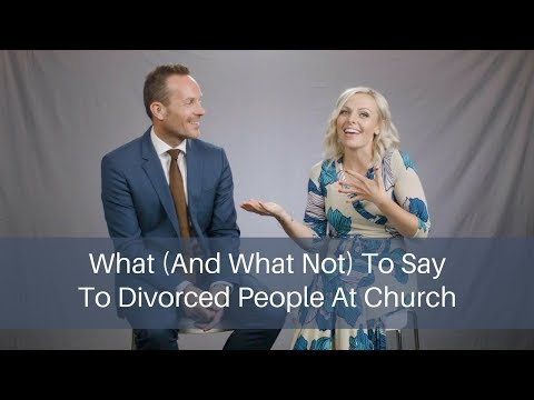 What (& What Not) To Say To Divorced People At Church