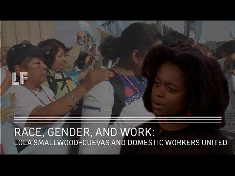 Race, Gender, and Work: Lola Smallwood-Cuevas and Domestic Workers United