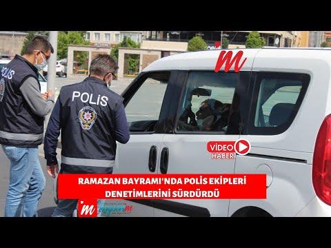 Ramazan Bayramı'nda Polis Ekipleri Denetimlerini Sürdürdü
