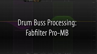 Drum Buss Processing: Fabfilter Pro MB