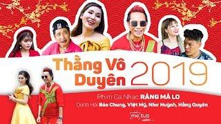 Thằng Vô Duyên 2019 - RÁNG MÀ LO | Danh hài Bảo Chung, Bảo Tũn, Nana Liu, Mỹ Linh