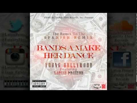 Young Hollywood - Bands A Make Her Dance (Spanish Remix) ft Latiin Priince