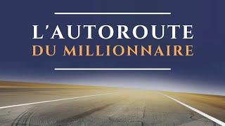 L'autoroute du Millionnaire - Comment devenir millionnaire, de MJ DeMarco