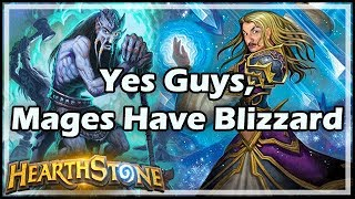 [Hearthstone] Yes Guys, Mages Have Blizzard