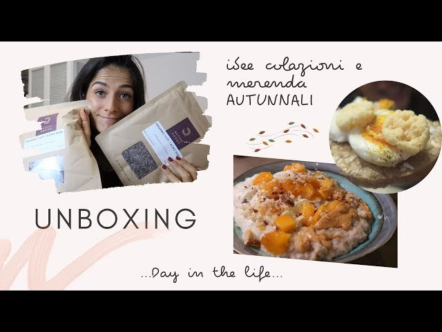 Idee Colazioni Autunnali, Unboxing Bulkpowders, Day In The Life || Vlog #105