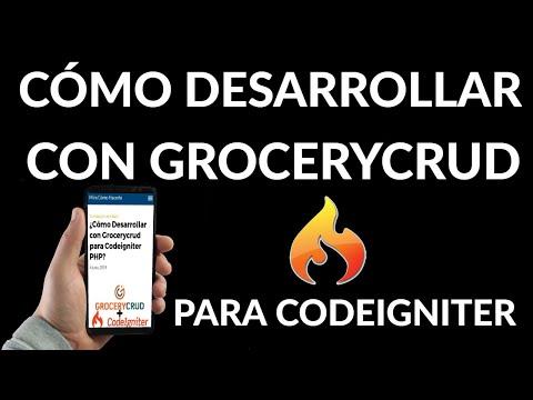 Cómo Desarrollar con Grocerycrud para Codeigniter PHP