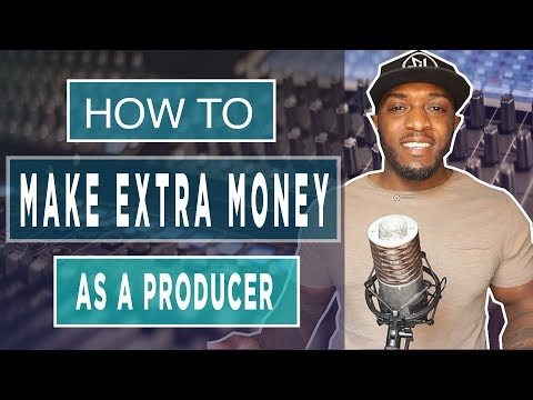 How To Make Extra Money As A Producer