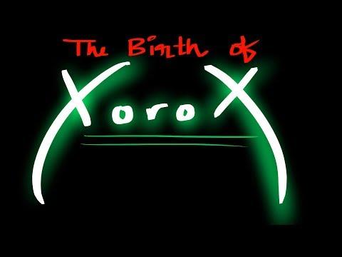 XoroX - The Birth of XoroX (Official Upload)