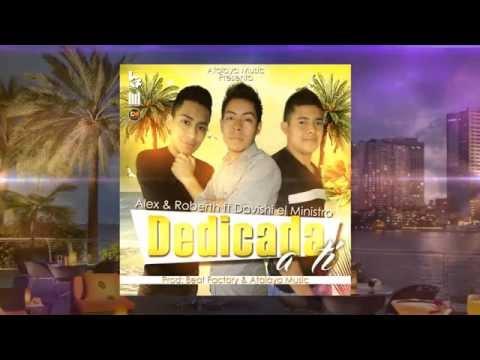 Dedicada a ti Atalaya Music ft Davishi el Ministro