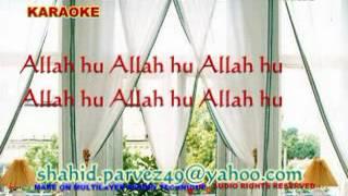 ALLAH HU ALLAH HU ALLAH HU KARAOKE BY SHAHID PARVEZ CH