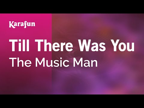 Karaoke Till There Was You - The Music Man *