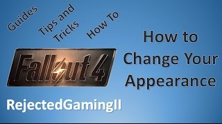 How To Change Your Appearance - Fallout 4