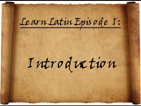 Learn Latin Episode I: Introduction