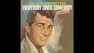 Dean Martin - Everybody Loves Somebody