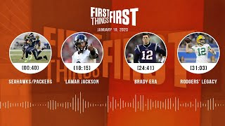 Seahawks/Packers, Lamar Jackson, Brady, Rodgers' legacy (1.10.20) | FIRST THINGS FIRST Audio Podcast