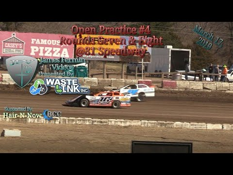 Open Practice #4, Round 7 & 8, 81 Speedway, 03/17/19