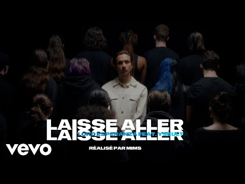 Youtube: Lord Esperanza – Laisse aller (Clip officiel) ft. Yseult