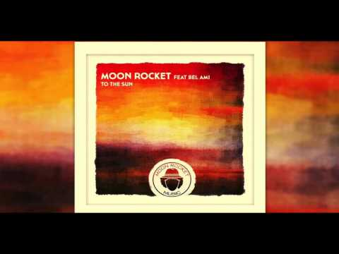 Moon Rocket _ Feat _ Bel Ami _ To The Sun (The Moon Mix)