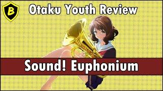 Otaku Youth Anime Review: Sound! Euphonium