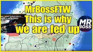 MrBossFTW THIS IS WHY PEOPLE ARE FED UP WITH YOUR CONTENT!!! GTA ONLINE