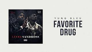 "Yung Bleu x YFN Lucci ""Favorite Drug"" (Official Audio)"