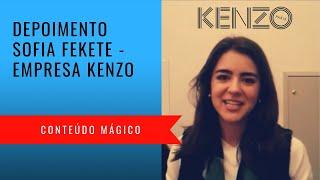 Depoimento Sofia Sekete - KENZO - Conteúdo Mágico