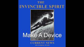 The Invincible Spirit - Make A Device