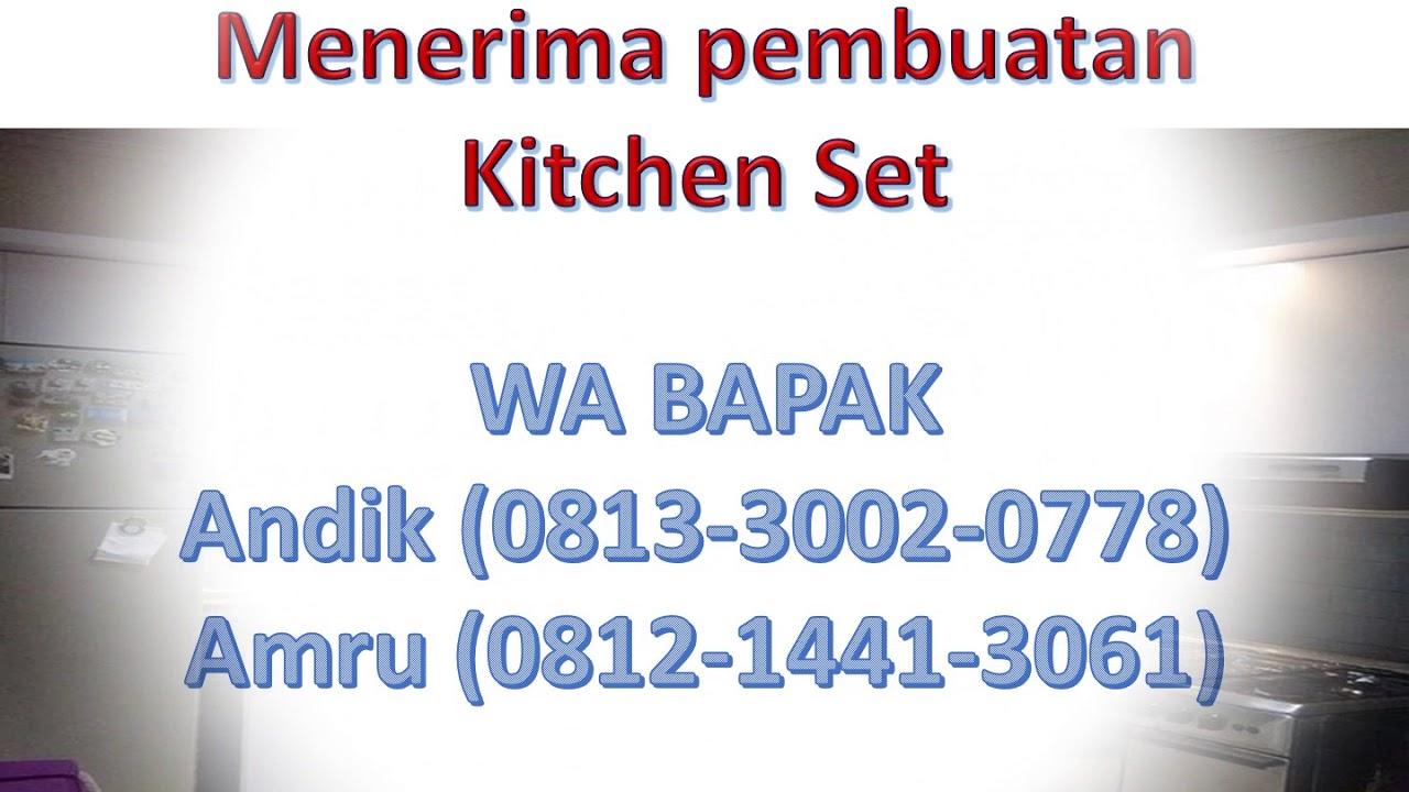 Mewah 0812 1441 3061 Kitchen Set Minimalis Modern 2018 Youtube