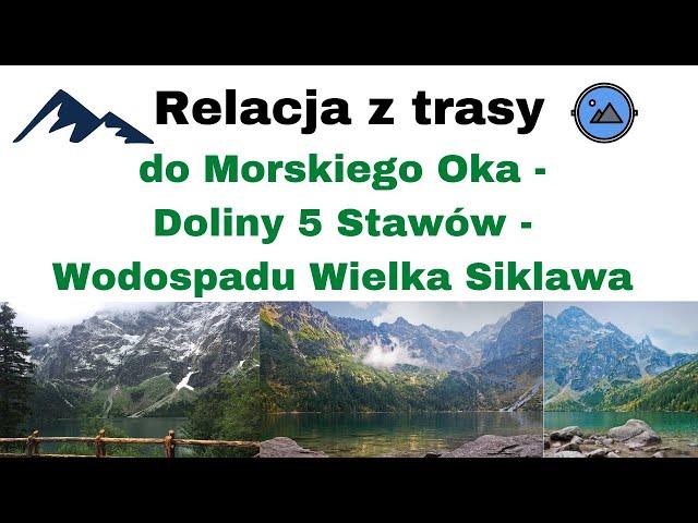 ⛰️Relacja trasy do Morskiego Oka - Doliny Pięciu Stawów - Wodospadu Wielka Siklawa⛰️