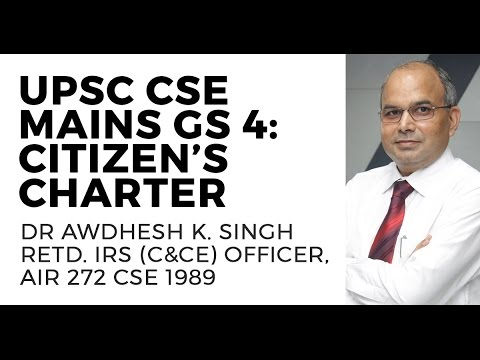 GS4 - Ethics, Integrity, and Aptitude for UPSC/IAS: Citizen's Charter by Dr Awdhesh Singh