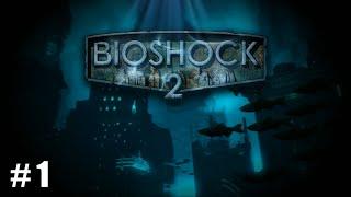 BIOSHOCK 2 Ep. 1 - ¡De vuelta en Rapture!