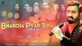 Bharosa Pyar Tera | Full Ost | Sahir Ali Bagga