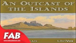 An Outcast Of The Islands Full Audiobook by Joseph CONRAD by Action & Adventure, General Fiction