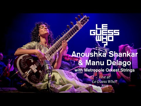 Anoushka Shankar & Manu Delago with Metropole Orkest Strings - Live at Le Guess Who? 2018