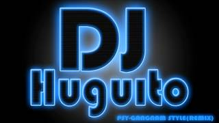 Psy - Gangnam Style (DJ Huguito Remix) (강남스타일)