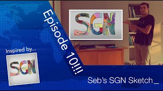 Seb's SGN Sketch (Some Good News): Episode 10!!!